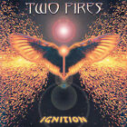 Two Fires-Ignition  (UK IMPORT)  CD NEW