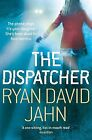 The Dispatcher von Jahn, Ryan David | Buch