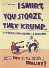 Collins I Smirt, You Stooze, They Krump: Can you still s... | Buch | Zustand gut