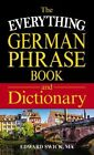 The Everything German Phrase Book & Dictionary [Paperback] Swick, Edward