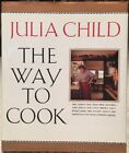 The Way To Cook SIGNED INSCRIBED by Julia Child to Judy Bon Appetite 5 24 02