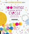 100 Things to Draw With a Circle Start with a shape doodle what you see 100