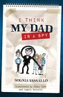 I Think my Dad is a Spy Free Postage and SIGNED by AUTHOR