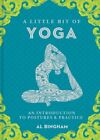 A Little Bit of Yoga An Introduction to Postures and Practice 9781454932260