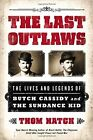Thom Hatch The Last Outlaws 1st Ed Signed Personalized Butch Sundance Biography