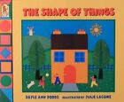 The Shape of Things by Dayle Ann Dodds 1996 Paperback