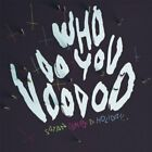 SATAN TAKES A HOLIDAY-WHO DO YOU VOODOO (UK IMPORT) CD NEW
