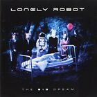 Lonely Robot-The Big Dream (UK IMPORT) CD NEW
