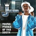 J Xavier Young Prince Of Tha South (CD, 2006) NEW