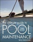 The Ultimate Guide to Pool Maintenance by Terry Tamminen 2007 Paperback