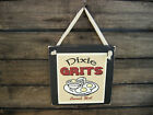 Dixie Grits Served Hot Hanging Wall Sign Primitive Rustic Lodge Cabin Decor