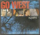 GO WEST Faithful  CD 4 Tracks Inc I Want You Back/Don'T Look Down-The Sequel/I W