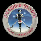 Smashed Gladys-Social Intercourse (UK IMPORT) CD (Limited Edition) NEW