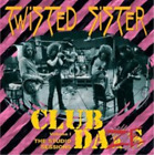 Twisted Sister-Club Daze (UK IMPORT) CD NEW
