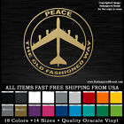 Peace the Old Fashioned Way b 52 bomber B1 Air Force plane sticker decal