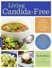 Living Candida Free 100 Recipes and a 3 Stage Program to Restor 9780738217758