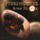 Aftershocker - Born to Rock [New CD]