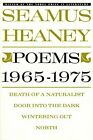 Poems 1965 1975 Death of a Naturalist Door Into the Dark Wintering Out