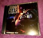 JOHNNY CRASH import  cd NEIGHBOURHOOD THREAT 466224 2 free US ship
