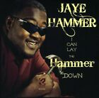Jaye Hammer - I Can Lay the Hammer Down [New CD]