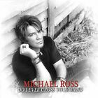 Michael Ross - Do I Ever Cross Your Mind - CD - New