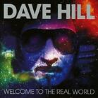 Dave Hill - Welcome To the Real World - CD - New