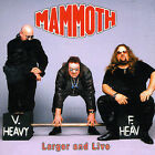 MAMMOTH - LARGER AND LIVE USED - VERY GOOD CD