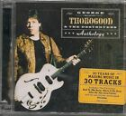 Anthology 2x cd George Thorogood & the Destroyers NEW Sealed OOP 2000 30tk Best