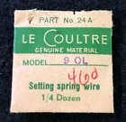 Genuine LeCoultre 90L 460 Setting Spring Wire Part No 24A