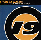 * DISC ONLY * / CD /  Nineteen Wheels – Six Ways From Sunday
