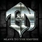 T&N - Slave To The Empire [CD New] 638647802420