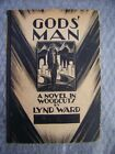 GODS MAN A Novel in Woodcuts by Lynd Ward Fourth Printing March 1930
