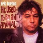 Eric Burdon-He Used To Be An Animal (UK IMPORT) CD NEW