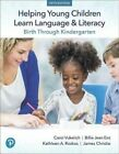 Helping Young Children Learn Language and Literacy Birth Throug 9780134866598
