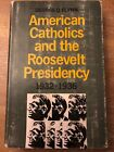 American Catholics And The Roosevelt Presidency Signed By Author