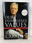 Our Endangered Values by Jimmy Carter 2005 Hardcover SIGNED First Printing