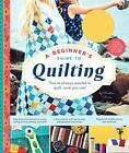 A Beginners Guide to Quilting by Mann Christine Spiral bound