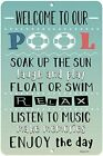 Dyenamic Art Pool Metal Sign Welcome to Our Pool Patio and Pool Decor