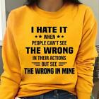 I Hate It When People CanT See The Wrong Sweatshirt Gift men and women
