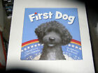 First Dog by Lewis J Patrick  Bowers Tim 2009 Obama Dog SIGNED x 2
