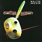 Walter Becker - Circus Money (2008) - Used - Compact Disc