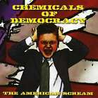CHEMICALS OF DEMOCRACY - AMERICAN SCREAM [CD NEW]