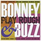 Bonney & Buzz - Play Rough [New CD]