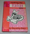 VINTAGE 1960 COOKING THE ITALIAN WAY COOKBOOK HC DOROTHY DALY