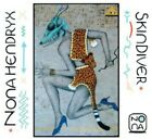 NONA HENDRYX - SKIN DIVER NEW CD