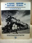 LINES WEST-PICTORIAL HISTORY OF THE GNRY OPERATIONS & MOTIVE POWER 1887-1967-MNT