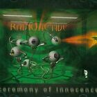 RADIOACTIVE - CEREMONY OF INNOCENCE NEW CD