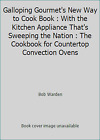 Galloping Gourmets New Way to Cook Book  With the Kitchen Appliance Thats