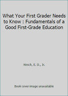 What Your First Grader Needs to Know  Fundamentals of a Good First Grade