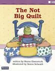 Saxon Phonics  Spelling K Fluency Reader The Not Big Quilt